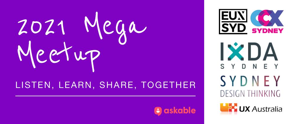 UX Australia - 2021 Mega Meetup